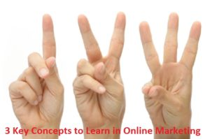 3 Key Concepts to Know in Online Marketing