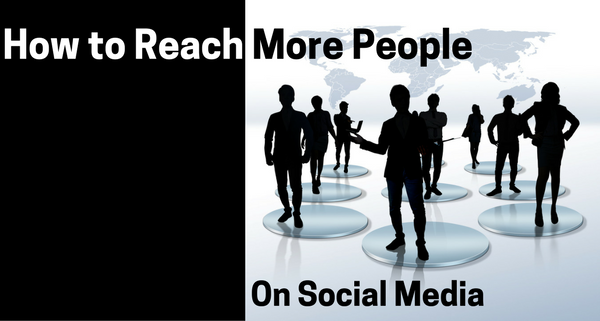 How to Reach More People Quickly on Social Media