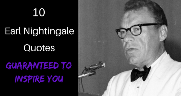 10 Earl Nightingale Quotes Guaranteed to Inspire You
