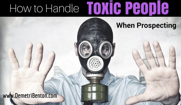 How to Handle Toxic People When Prospecting