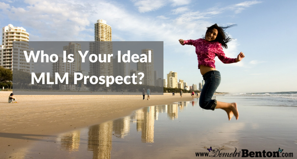 Who Is Your Ideal MLM Prospect?
