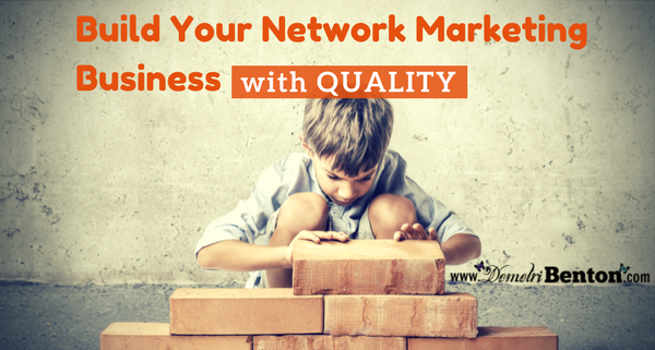 Build Your Network Marketing Business with Quality