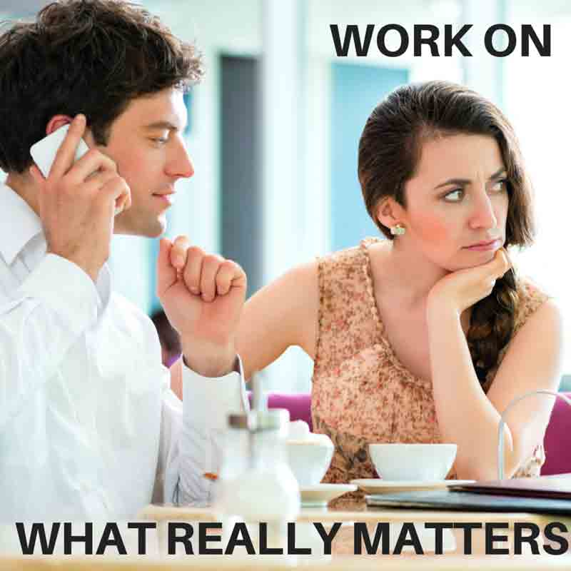 Work On What Really Matters!
