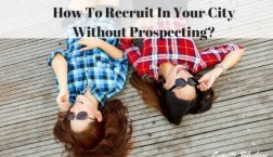How To Recruit In Your City Without Prospecting- (2)