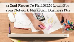 11 Cool Places To Find MLM Leads For Your Network Marketing Business pt 2 =