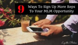 9 Ways To Sign Up More Reps To Your MLM Opportunity!