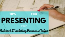 tips-for-presenting-your-network-marketing-business-online