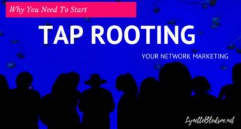 why-you-need-to-tap-root-your-network-marketing-business