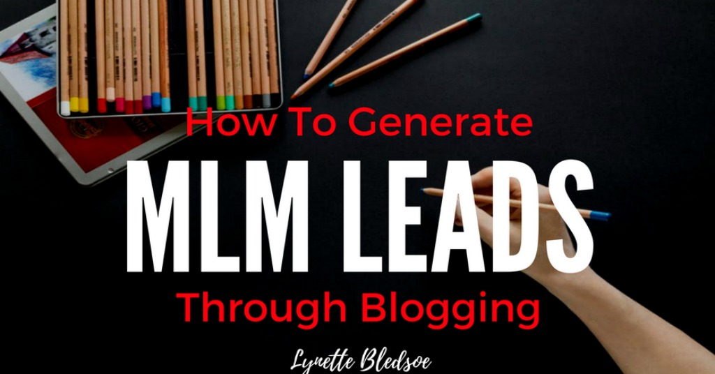 How To Generate MLM Leads Through Blogging
