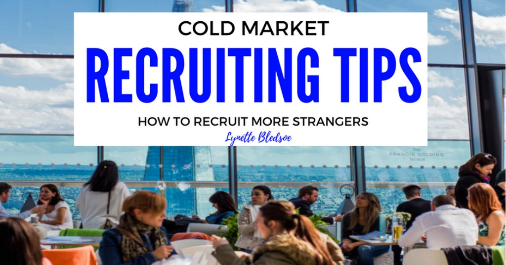 Cold Market Recruiting Tips To Recruit More Strangers