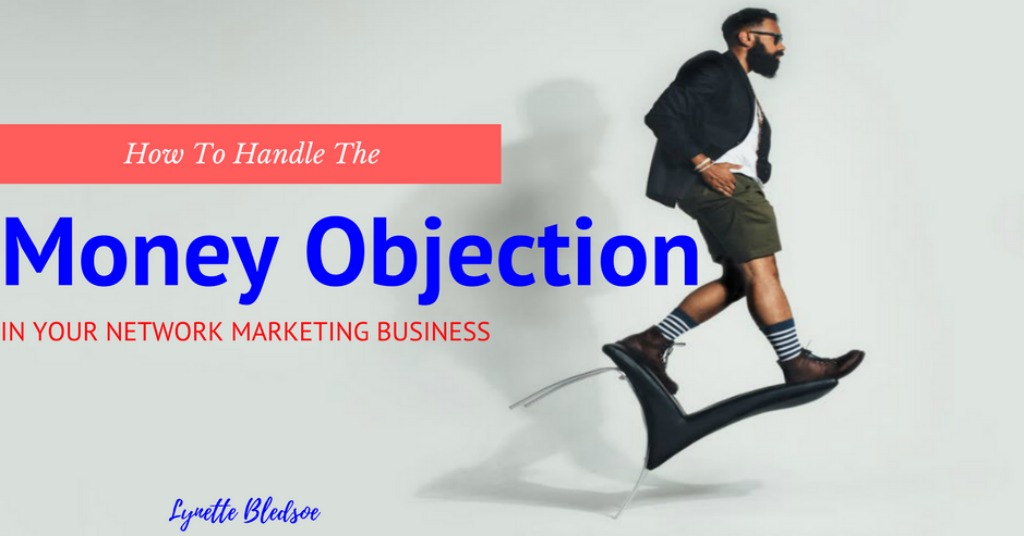 How To Handle The Money Objection in Network Marketing
