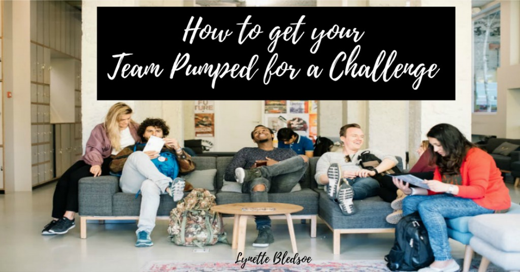 Network Marketing Training: How To Get Your Team PUMPED For A Challenge