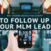 Ray Higdon Recruiting Script - How To Follow Up With Your MLM Leads