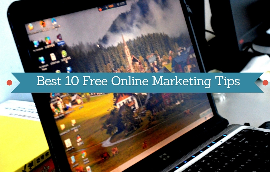 Best 10 Free Online Marketing Tips