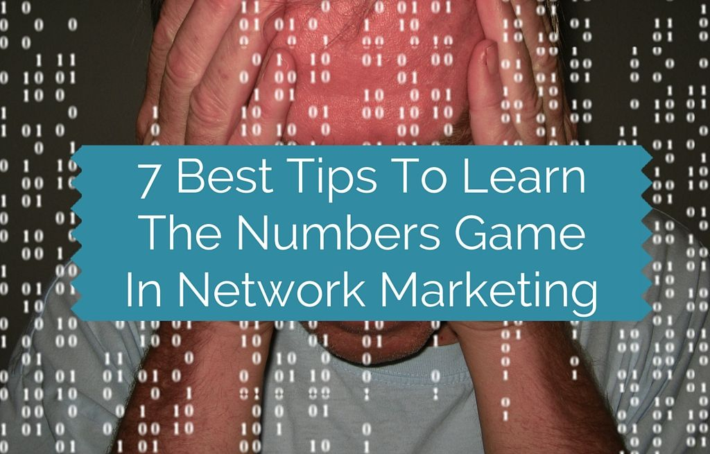 7 Best Tips To Learn The Numbers Game In Network Marketing