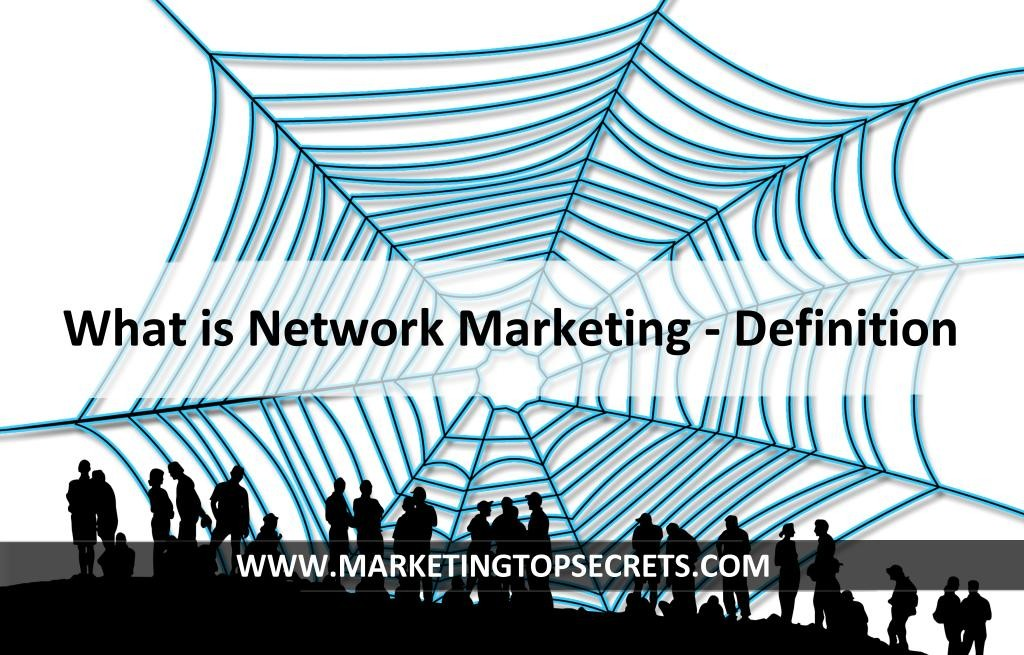 What is MLM Network Marketing Definition