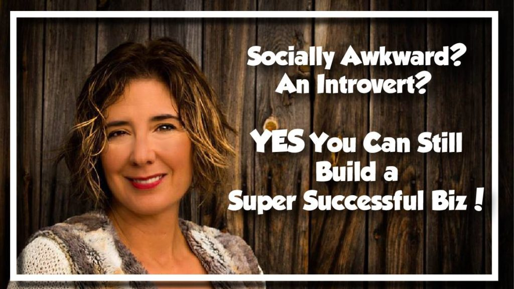 YES You Can Build a Network Marketing Business AND Be Socially Awkward, Shy & An Introvert!!