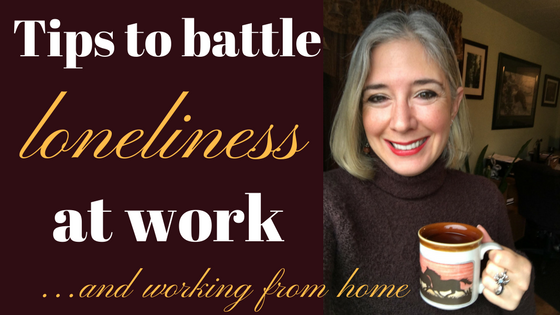 Battle Loneliness Working From Home (& Work)