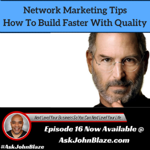 Network Marketing Tips – How to Grow Faster With Better Quality