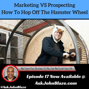 Marketing vs Prospecting – How to Hop Off the Hamster Wheel