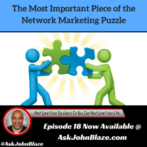 The Most Important Piece of the Network Marketing Puzzle