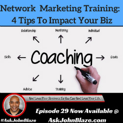 Network Marketing Training – 4 Tips to Impact Your Biz