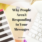 Why People Aren't Responding to Your Messages