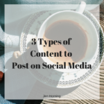 3 Types of Content to Post on Social Media