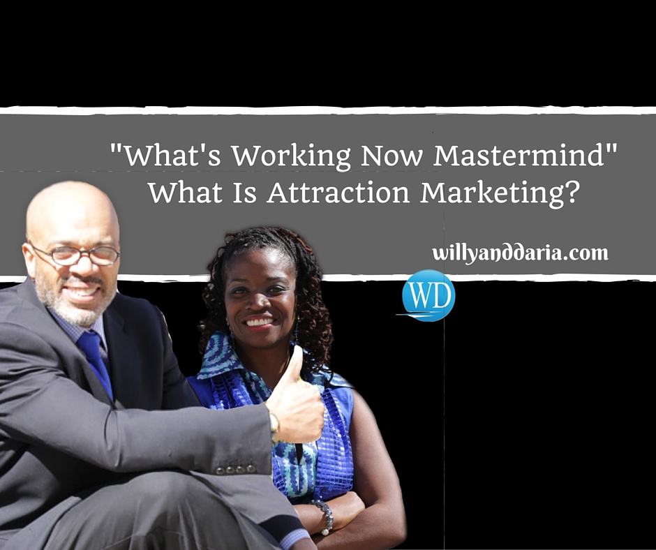 What's Working Now Mastermind – What is Attraction Marketing