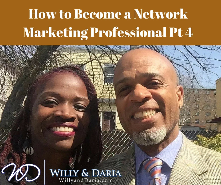 How To Become A Professional Network Marketer Pt .4