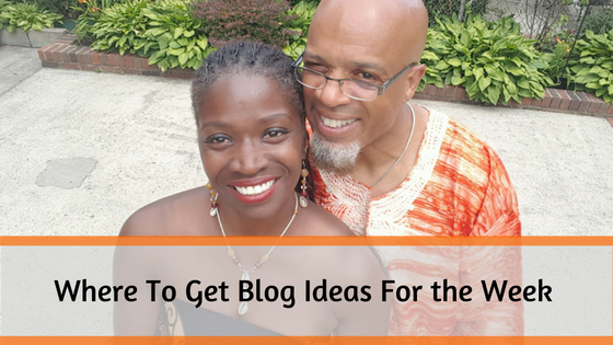 Where To Get Blog Ideas For Your Blog For The Week