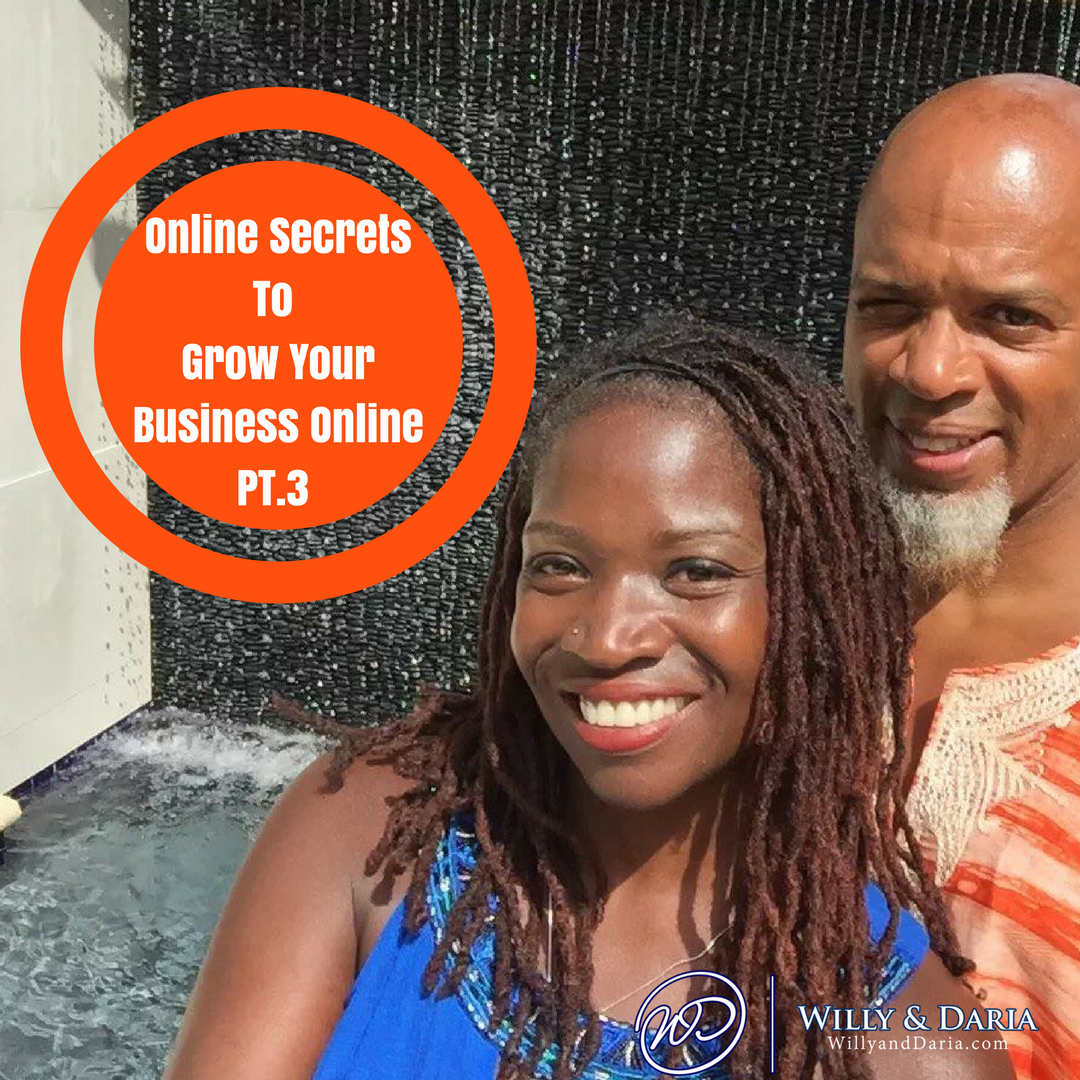 Online Secrets To Grow Your Online Business Pt. III