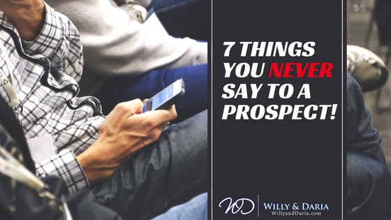 7 Things You Never Tell a Prospect