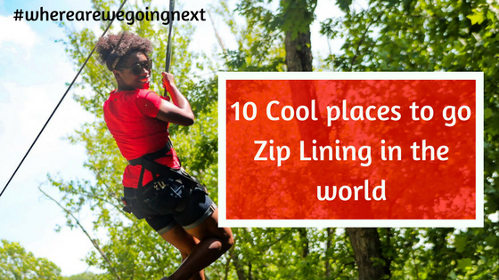 10 Cool Places To Go Zip Linning In The World 2