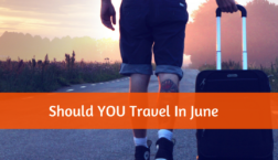 Should YOU Travel In June