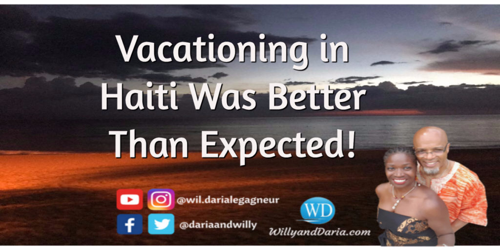Vacationing In Haiti – Much Better Than Expected