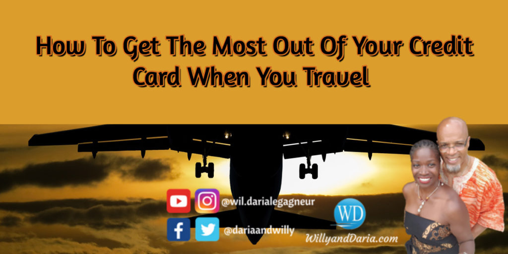 Get The Most Out Of Your Credit Card When You Travel