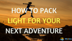 HOW TO PACK LIGHT FOR YOUR NEXT ADVENTURE