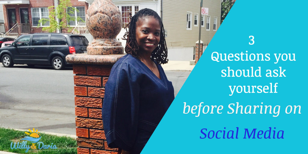3 Questions you should ask yourself before Sharing on Social Media