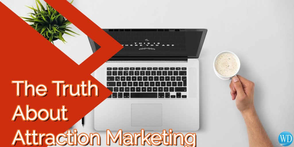 The Truth About Attraction Marketing