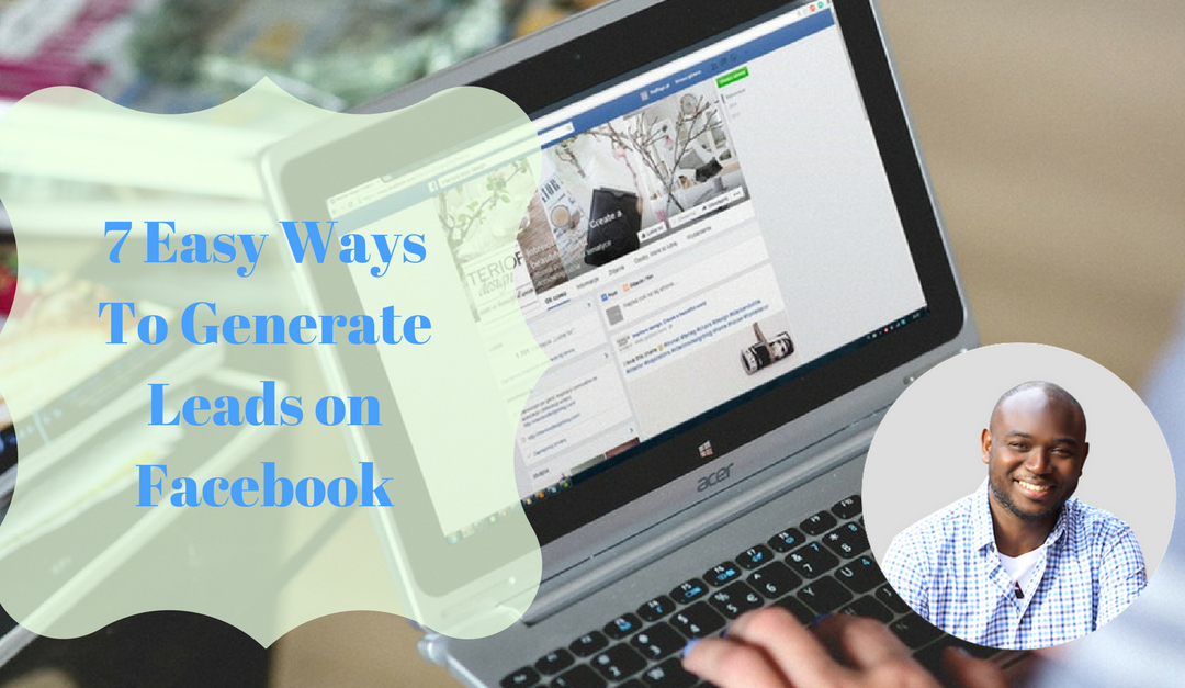 7 Easy Ways To Generate Leads on Facebook