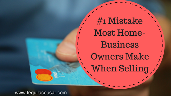 #1 Mistake Most Home-Business Owners Make When Selling