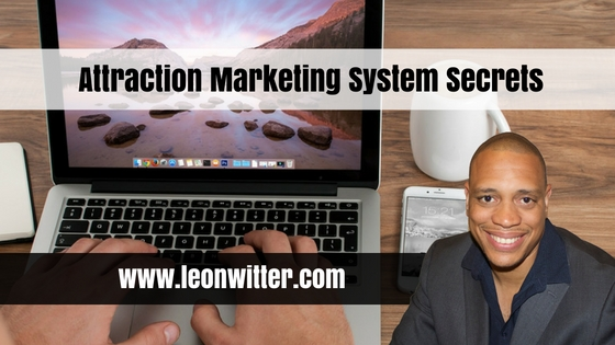 Attraction Marketing System Secrets Revealed