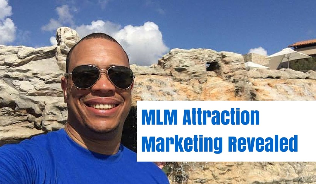 MLM Attraction Marketing Revealed – Lead Generation