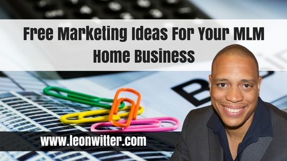 Free Marketing Ideas For Your MLM Home Business