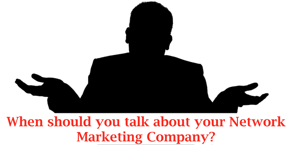 When should you introduce your Network Marketing Company?