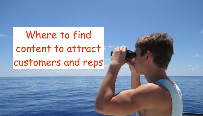 Content creation tips: Where to find content to attract customers and reps