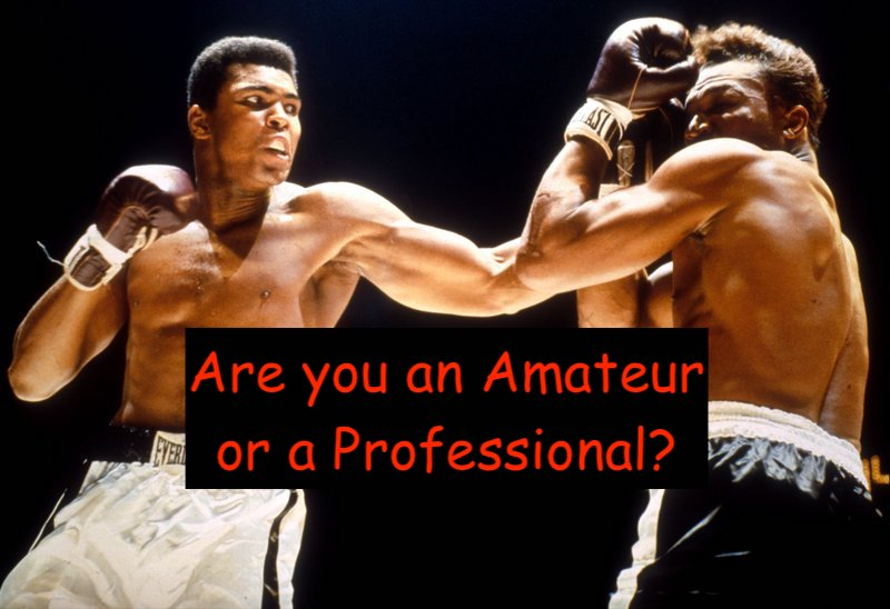 How to tell if you're a Professional or an Amateur