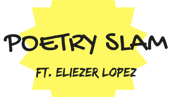 Indie-Lancer Poetry Slam ft. Eliezer Lopez