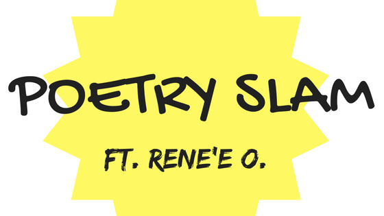 Indie-Lancer Poetry Slam ft. Rene'e O.